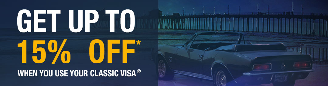Get Up To 15% OFF* When You Use Your Classic Visa