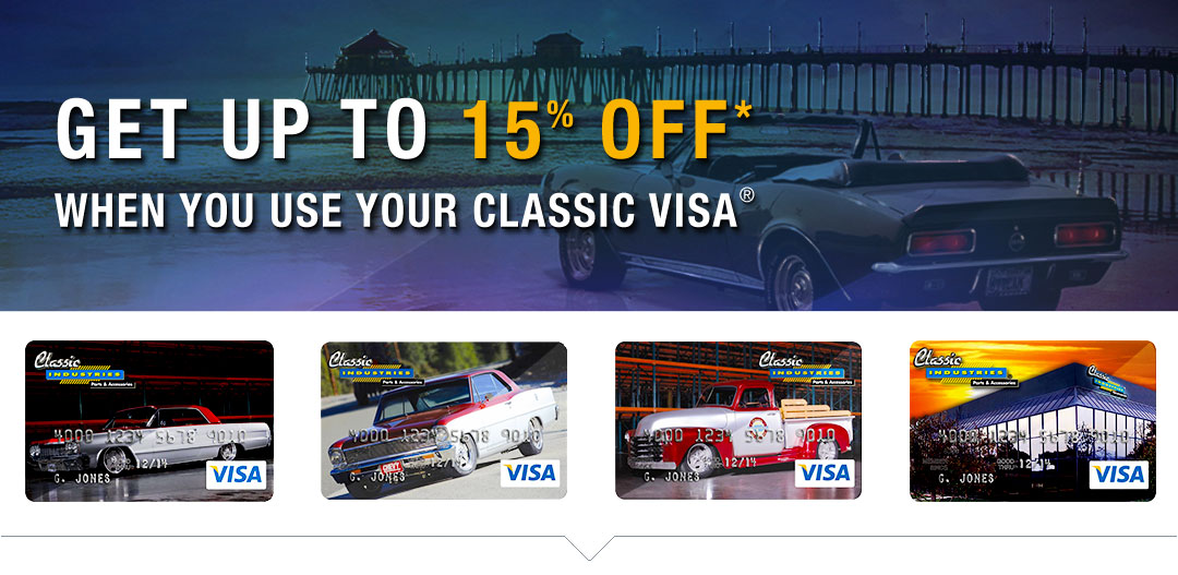 Classic Industries Visa - Save up to 15%* with your new card!